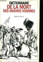 Dictionnaire de la mort des grands hommes - Couverture - Format classique