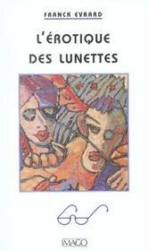 L'Erotique Des Lunettes - Intérieur - Format classique