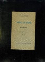 VERS LE PERE. 3em EDITION. - Couverture - Format classique