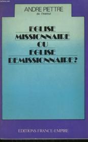 Eglise Missionnaire Ou Eglise Demissionnaire ? - Couverture - Format classique