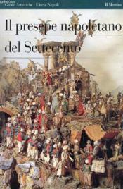 Il Presepe Napoletano Del Settecento - Couverture - Format classique