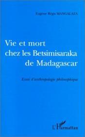 Vie Et Mort Chez Les Betsimisaraka De Madagascar - Couverture - Format classique