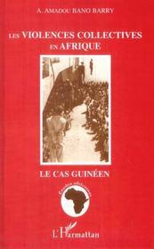 Les Violences Collectives En Afrique ; Le Cas Guineen - Intérieur - Format classique