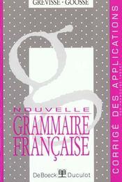Nouvelles grammaire française ; corrigé des applications - Intérieur - Format classique