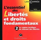 L'essentiel des libertés et droits fondamentaux t.2 ; le régime juridique de chacune des libertés - Couverture - Format classique