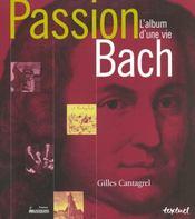 Passion Bach ; l'album d'une vie - Intérieur - Format classique