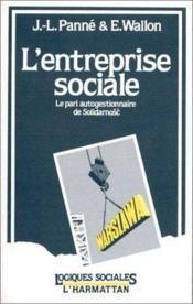 L'entreprise sociale ; le pari autogestionnaire de Solidarnosc - Couverture - Format classique
