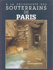 A La Decouverte Des Souterrains De Paris - Intérieur - Format classique