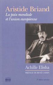 Aristide Briand ; La Paix Mondiale Et L'Union Europeenne - Intérieur - Format classique