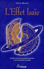 L'effet Isaïe ; accéder à la science perdue de la prière et de la prophétie véritable - Couverture - Format classique