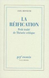 La réification ; petit traité de théorie critique - Intérieur - Format classique