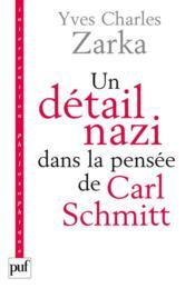 Un détail nazi dans la pensée de Carl Schmitt - Couverture - Format classique