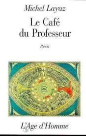 Le Cafe Du Professeur - Couverture - Format classique