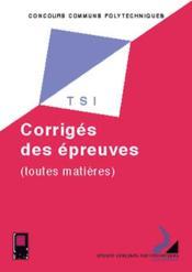 Concours communs polytechniques ; filiere TSI ; sujets et corriges des epreuves 2000 - Couverture - Format classique