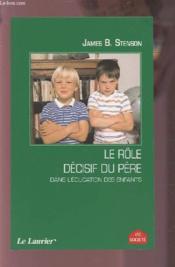 Le role décisif du père dans l'éducation des enfants - Couverture - Format classique
