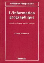 Information geographique nouvelles techniques nouvelles pratiques coll perspectives - Couverture - Format classique