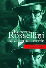 Roberto Rossellini, le cinéma révélé - Couverture - Format classique