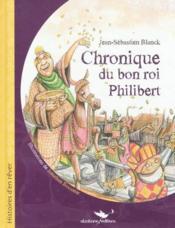 Chronique du bon roi Philibert - Couverture - Format classique