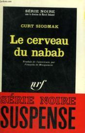 Le Cerveau Du Nabab. Collection : Serie Noire N° 1027 - Couverture - Format classique