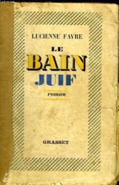 Le Bain Juif. - Couverture - Format classique