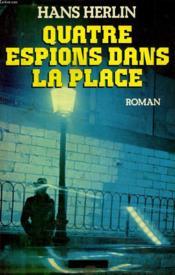 Quatres Espions Dans La Place. - Couverture - Format classique