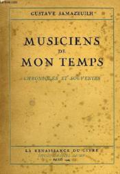 Musiciens De Mon Temps, Chroniques Et Souvenirs - Couverture - Format classique