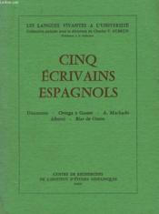 Cinq Ecrivans Espagnols. Unamuno, Ortega Y Gasset, A. Machado, Alberti, Blas De Otero - Couverture - Format classique