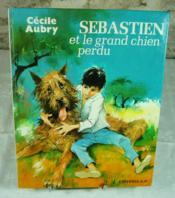 Sébastien et le grand chien perdu. - Couverture - Format classique