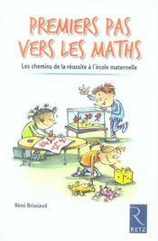 Premiers pas vers les maths ; les chemins de la réussite à l'école maternelle - Intérieur - Format classique