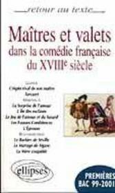 Maitres Et Valets Dans La Comedie Francaise Du Xviii Siecle Premieres Bac 99-2001 - Intérieur - Format classique