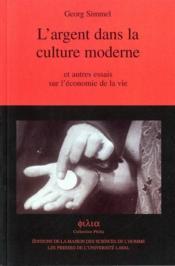 L'argent dans la culture moderne et autres essais sur l'économie de la vie - Couverture - Format classique