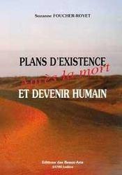 Plans d'existence et devenir humain - apres la mort - Intérieur - Format classique