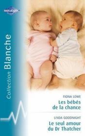 telecharger Les bebes de la chance – le seul amour du Dr Thatcher livre PDF/ePUB en ligne gratuit