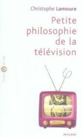 Petite philosophie de la télévision - Couverture - Format classique