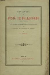 CATALOGUE DU FOND DE BELLECOMBE légué et conservé aux archives départementales de Lot-et-Garonne, suivi d'un index de la collection de portraits. - Couverture - Format classique