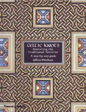 Celtic knots: mastering thetraditional patterns - Couverture - Format classique
