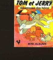 Tom Et Jerry Deviennent Des Heros - Couverture - Format classique