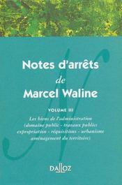 Notes d'arrêts de Marcel Waline t.3 ; les biens de l'administration - Intérieur - Format classique