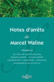 Notes d'arrêts de Marcel Waline t.3 ; les biens de l'administration - Couverture - Format classique