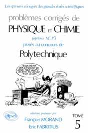 Problemes Corriges De Physique Chimie Polytechnique Tome 5 1991-1992 - Couverture - Format classique