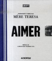 Aimer ; ubuntu ; inspirations et paroles de mère térésa - Intérieur - Format classique