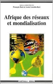 Afrique des réseaux et mondialisation - Couverture - Format classique