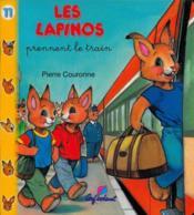 LAPINOS T.11 ; les lapinos prennent le train - Couverture - Format classique