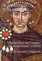 Recherches sur l'origine du despotisme oriental ; de la cruaute religieuse - Intérieur - Format classique