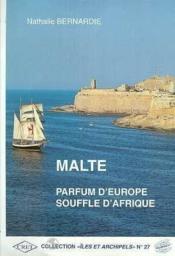 Malte, parfum d'europe, souffle d'afrique - Couverture - Format classique