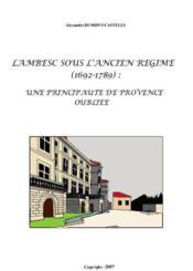 Lambesc sous l'ancien régime (1692-1789) ; une principauté de Provence oubliée - Couverture - Format classique