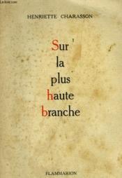 Sur La Plus Haute Branche. - Couverture - Format classique
