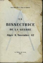 La Bissectrice De La Guerre. Alger 8 Novzambre 42. - Couverture - Format classique