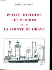 Petite Histoire Du Verdon Et De La Pointe De Grave - Couverture - Format classique