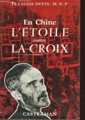 En Chine L'Etoile Contre La Croix - Couverture - Format classique